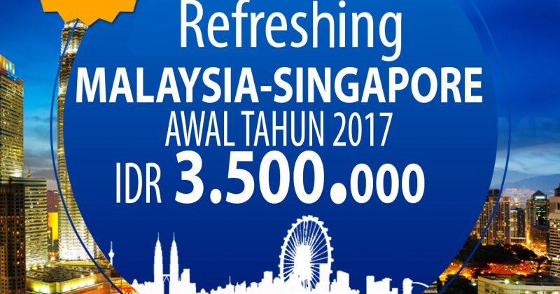 Malaysia-Singapura Promo 2,5Jt 10 Februari 2017