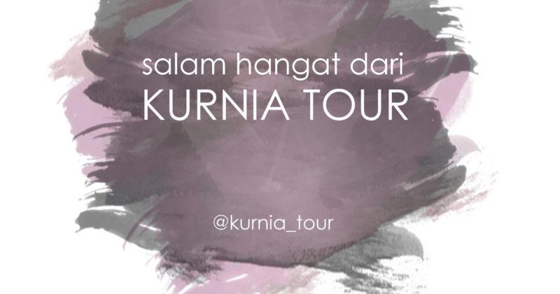 SALAM HANGAT dari KURNIA TOUR